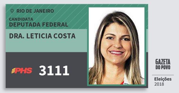 Santinho Dra. Leticia Costa 3111 (PHS) Deputada Federal | Rio de Janeiro | Eleições 2018