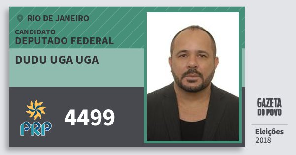 Santinho Dudu Uga Uga 4499 (PRP) Deputado Federal | Rio de Janeiro | Eleições 2018