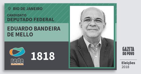 Santinho Eduardo Bandeira de Mello 1818 (REDE) Deputado Federal | Rio de Janeiro | Eleições 2018