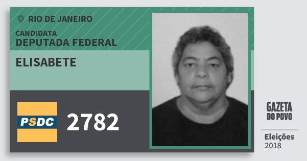 Santinho Elisabete 2782 (DC) Deputada Federal | Rio de Janeiro | Eleições 2018