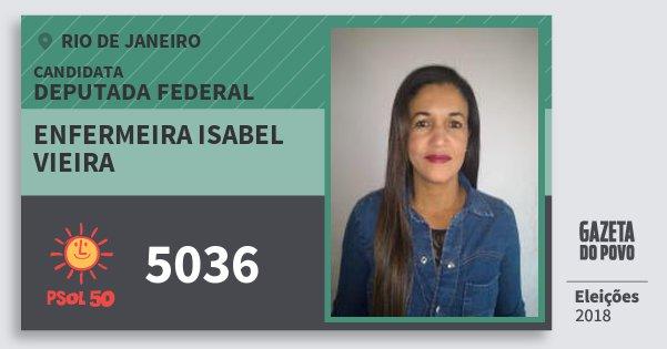 Santinho Enfermeira Isabel Vieira 5036 (PSOL) Deputada Federal | Rio de Janeiro | Eleições 2018
