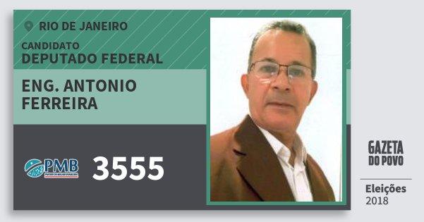 Santinho Eng. Antonio Ferreira 3555 (PMB) Deputado Federal | Rio de Janeiro | Eleições 2018