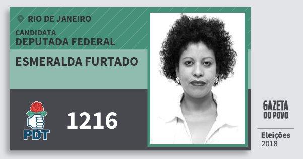 Santinho Esmeralda Furtado 1216 (PDT) Deputada Federal | Rio de Janeiro | Eleições 2018