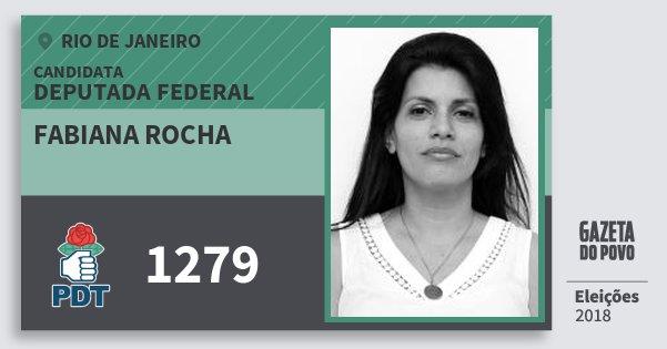 Santinho Fabiana Rocha 1279 (PDT) Deputada Federal | Rio de Janeiro | Eleições 2018
