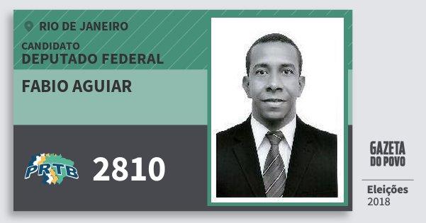 Santinho Fabio Aguiar 2810 (PRTB) Deputado Federal | Rio de Janeiro | Eleições 2018