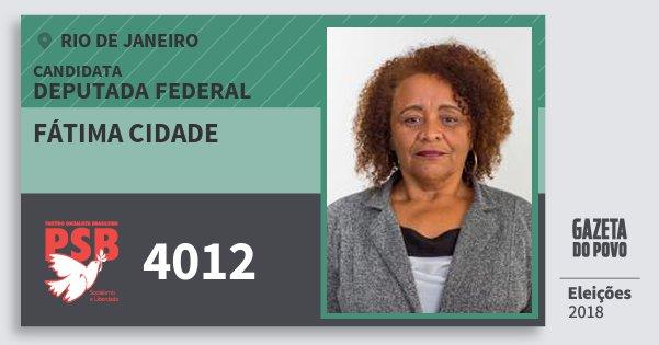 Santinho Fátima Cidade 4012 (PSB) Deputada Federal | Rio de Janeiro | Eleições 2018