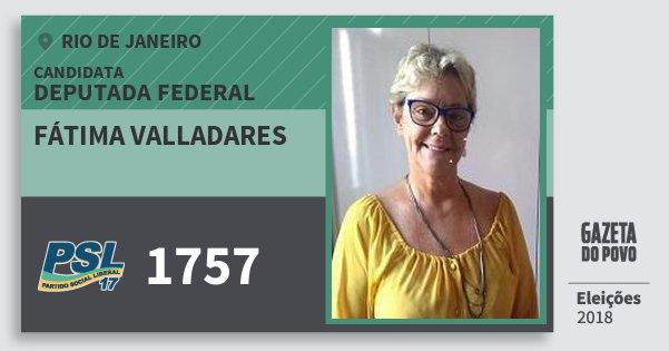 Santinho Fátima Valladares 1757 (PSL) Deputada Federal | Rio de Janeiro | Eleições 2018