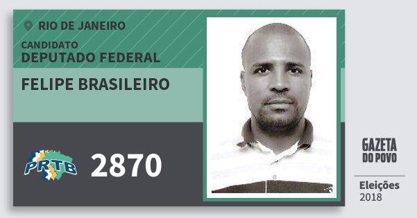 Santinho Felipe Brasileiro 2870 (PRTB) Deputado Federal | Rio de Janeiro | Eleições 2018