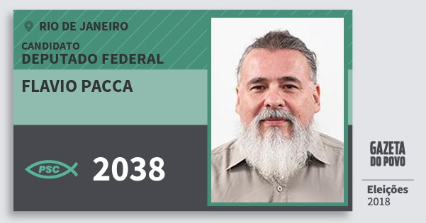 Santinho Flavio Pacca 2038 (PSC) Deputado Federal | Rio de Janeiro | Eleições 2018