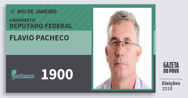 Santinho Flavio Pacheco 1900 (PODE) Deputado Federal | Rio de Janeiro | Eleições 2018
