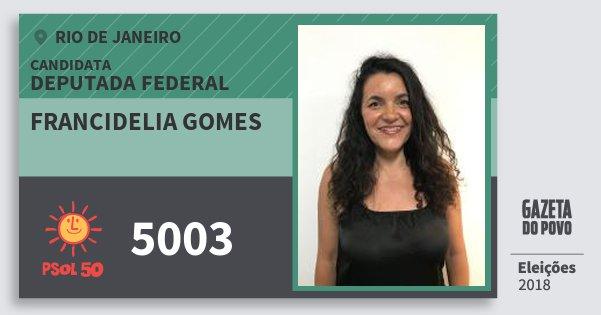 Santinho Francidelia Gomes 5003 (PSOL) Deputada Federal | Rio de Janeiro | Eleições 2018