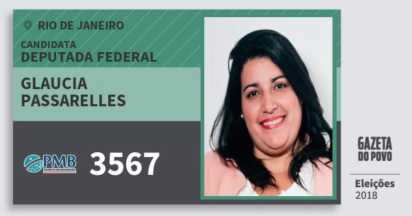 Santinho Glaucia Passarelles 3567 (PMB) Deputada Federal | Rio de Janeiro | Eleições 2018