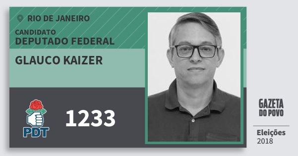 Santinho Glauco Kaizer 1233 (PDT) Deputado Federal | Rio de Janeiro | Eleições 2018
