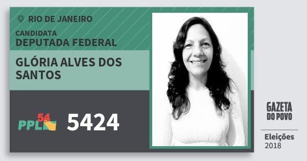 Santinho Glória Alves dos Santos 5424 (PPL) Deputada Federal | Rio de Janeiro | Eleições 2018