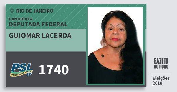 Santinho Guiomar Lacerda 1740 (PSL) Deputada Federal | Rio de Janeiro | Eleições 2018