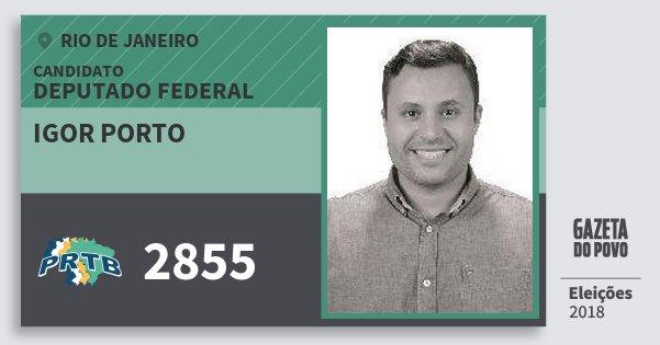 Santinho Igor Porto 2855 (PRTB) Deputado Federal | Rio de Janeiro | Eleições 2018
