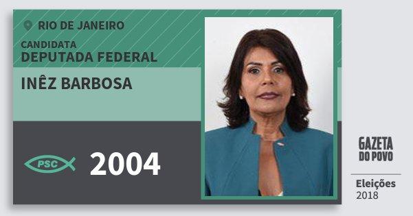 Santinho Inêz Barbosa 2004 (PSC) Deputada Federal | Rio de Janeiro | Eleições 2018
