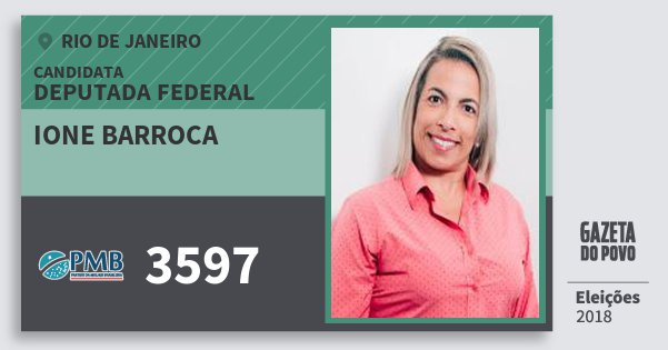 Santinho Ione Barroca 3597 (PMB) Deputada Federal | Rio de Janeiro | Eleições 2018