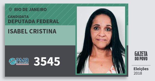 Santinho Isabel Cristina 3545 (PMB) Deputada Federal | Rio de Janeiro | Eleições 2018