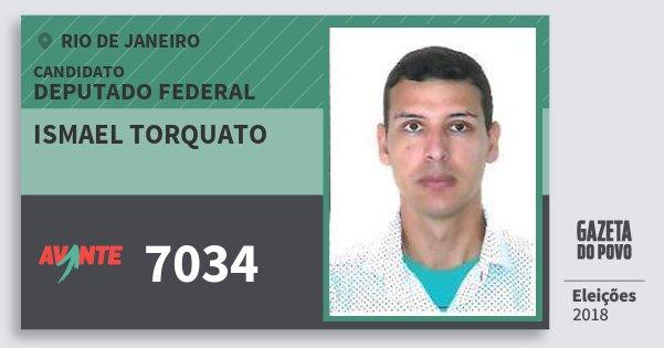 Santinho Ismael Torquato 7034 (AVANTE) Deputado Federal | Rio de Janeiro | Eleições 2018