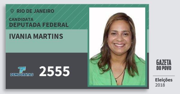 Santinho Ivania Martins 2555 (DEM) Deputada Federal | Rio de Janeiro | Eleições 2018