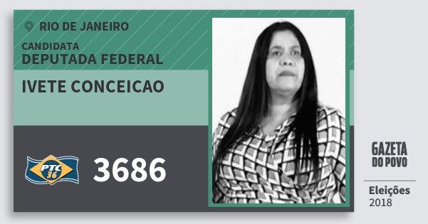 Santinho Ivete Conceicao 3686 (PTC) Deputada Federal | Rio de Janeiro | Eleições 2018