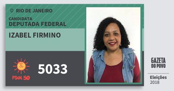 Santinho Izabel Firmino 5033 (PSOL) Deputada Federal | Rio de Janeiro | Eleições 2018