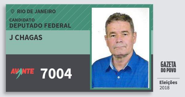 Santinho J Chagas 7004 (AVANTE) Deputado Federal | Rio de Janeiro | Eleições 2018