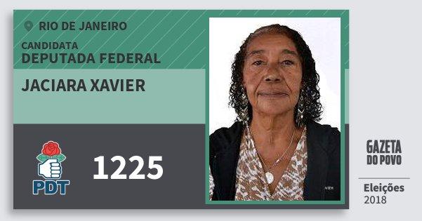 Santinho Jaciara Xavier 1225 (PDT) Deputada Federal | Rio de Janeiro | Eleições 2018