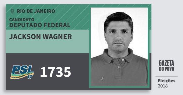Santinho Jackson Wagner 1735 (PSL) Deputado Federal | Rio de Janeiro | Eleições 2018