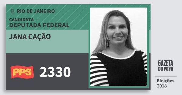 Santinho Jana Cação 2330 (PPS) Deputada Federal | Rio de Janeiro | Eleições 2018