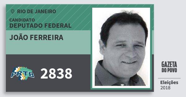 Santinho João Ferreira 2838 (PRTB) Deputado Federal | Rio de Janeiro | Eleições 2018