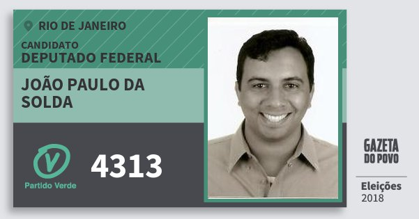 Santinho João Paulo da Solda 4313 (PV) Deputado Federal   Rio de Janeiro   Eleições 2018