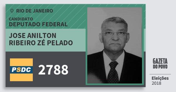 Santinho Jose Anilton Ribeiro Zé Pelado 2788 (DC) Deputado Federal | Rio de Janeiro | Eleições 2018