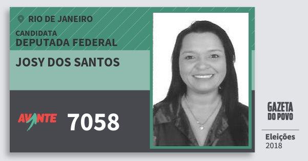 Santinho Josy dos Santos 7058 (AVANTE) Deputada Federal | Rio de Janeiro | Eleições 2018