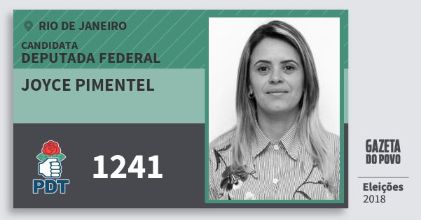 Santinho Joyce Pimentel 1241 (PDT) Deputada Federal | Rio de Janeiro | Eleições 2018