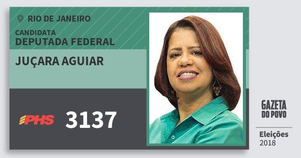 Santinho Juçara Aguiar 3137 (PHS) Deputada Federal | Rio de Janeiro | Eleições 2018