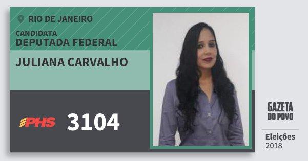 Santinho Juliana Carvalho 3104 (PHS) Deputada Federal | Rio de Janeiro | Eleições 2018