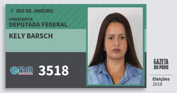 Santinho Kely Barsch 3518 (PMB) Deputada Federal | Rio de Janeiro | Eleições 2018