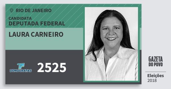 Santinho Laura Carneiro 2525 (DEM) Deputada Federal | Rio de Janeiro | Eleições 2018