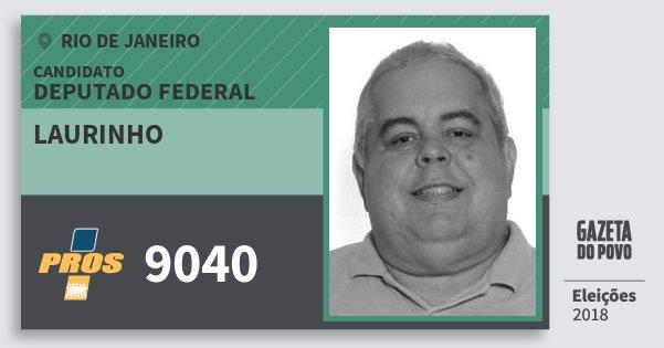 Santinho Laurinho 9040 (PROS) Deputado Federal | Rio de Janeiro | Eleições 2018
