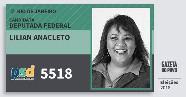 Santinho Lilian Anacleto 5518 (PSD) Deputada Federal | Rio de Janeiro | Eleições 2018