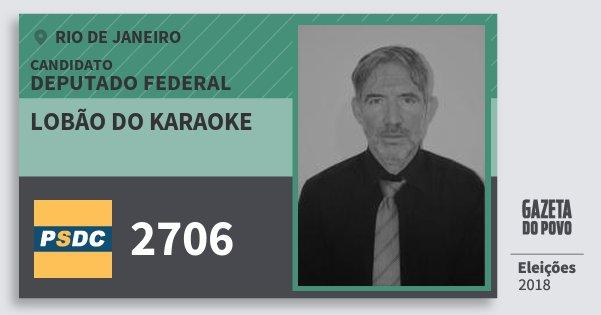 Santinho Lobão do Karaoke 2706 (DC) Deputado Federal | Rio de Janeiro | Eleições 2018