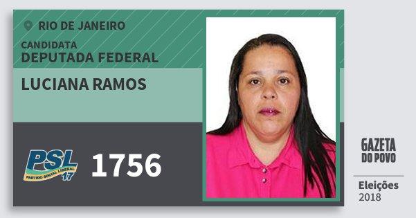 Santinho Luciana Ramos 1756 (PSL) Deputada Federal | Rio de Janeiro | Eleições 2018