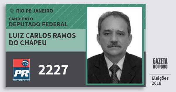 Santinho Luiz Carlos Ramos do Chapeu 2227 (PR) Deputado Federal | Rio de Janeiro | Eleições 2018