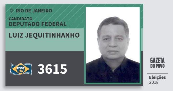 Santinho Luiz Jequitinhanho 3615 (PTC) Deputado Federal | Rio de Janeiro | Eleições 2018