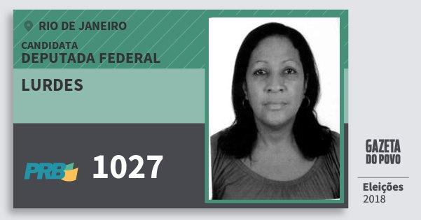 Santinho Lurdes 1027 (PRB) Deputada Federal | Rio de Janeiro | Eleições 2018