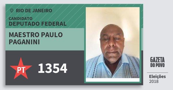 Santinho Maestro Paulo Paganini 1354 (PT) Deputado Federal | Rio de Janeiro | Eleições 2018