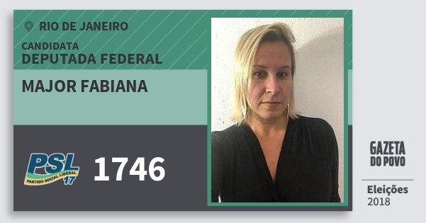 Santinho Major Fabiana 1746 (PSL) Deputada Federal | Rio de Janeiro | Eleições 2018