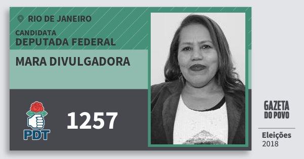 Santinho Mara Divulgadora 1257 (PDT) Deputada Federal | Rio de Janeiro | Eleições 2018